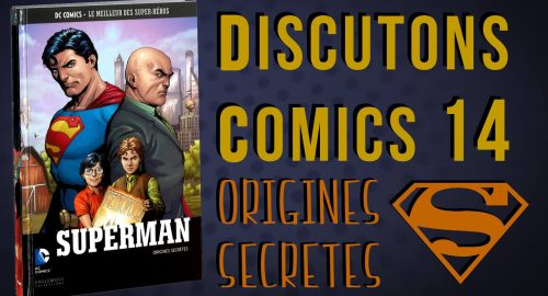Superman Origines Secretes dans Discutons Comics