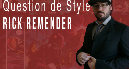 Question de Style Rick Remender