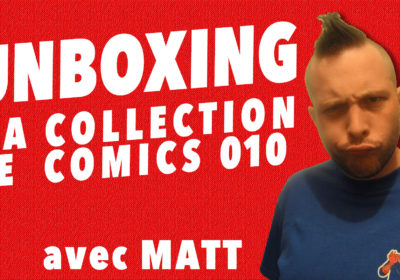 Unboxing : Ma Collection De Comics 010