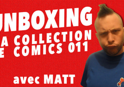 Unboxing : ma collection de comics 011