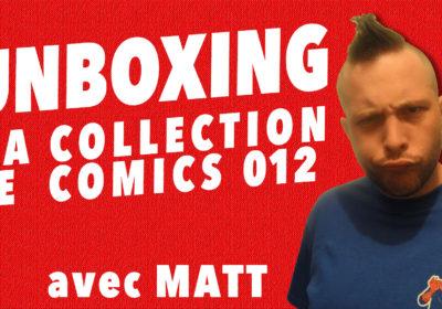 Unboxing : ma collection de comics 012