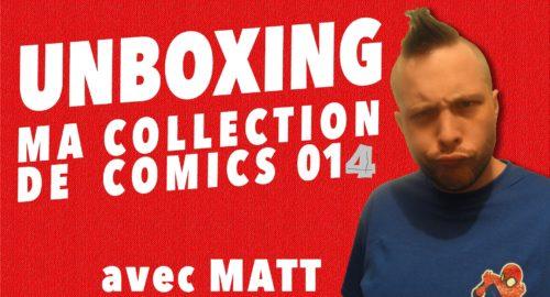 Unboxing : Ma Collection de Comics 014