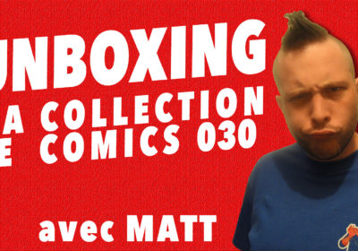 Unboxing : ma collection de comics 030