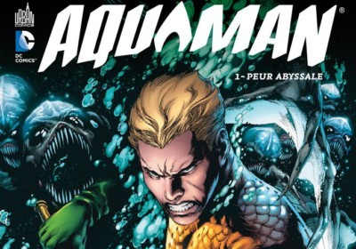 Urban Comics Aquaman tome 1