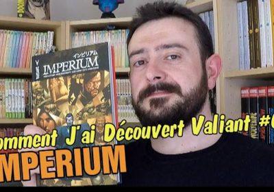 Comment j'ai découvert Valiant : Imperium