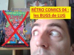 Les bugs de LUG dans Rétro Comics