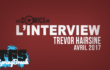 Trevor Hairsine en interview