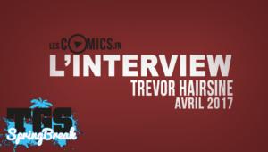 Trevor Hairsine en interview
