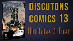 Discutons Comics 13 - Green Arrow