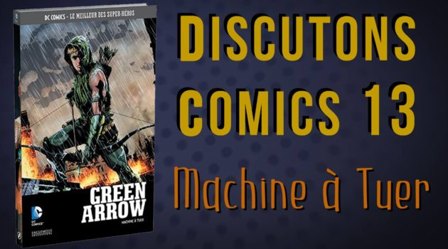 Discutons Comics 13 - Green Arrow