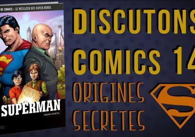 Superman Origines Secretes dans Discutons Comics