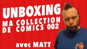 Unboxing de ma collection de comics 002