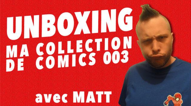 Unboxing de ma collection de comics 003