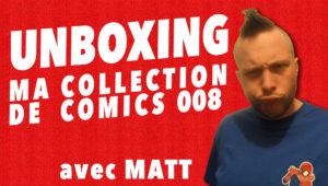 Unboxing de ma collection de comics 00