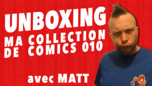 Unboxing : Ma Collection De Comics 010