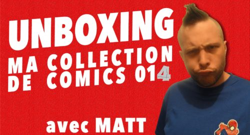 Unboxing : Ma Collection de Comics 014