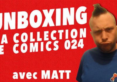 Unboxing : Ma Collection De Comics 024