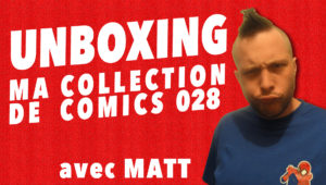 Unboxing : Ma Collection De Comics 028