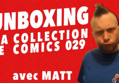 Unboxing : ma collection de comics 029