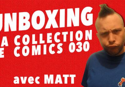 Unboxing : ma collection de comics 030