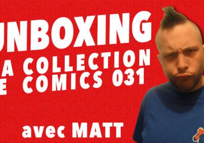 Unboxing : ma collection de comics 031