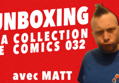 Unboxing : Ma Collection De Comics 032