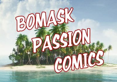 Bomask Passion Comics - review island