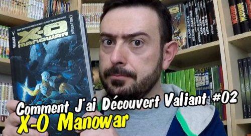 Comment Jé découvert X-O Manowar