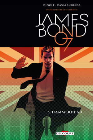 2d759e94e1c54e Review  James Bond 007 Tome 3 chroniqué sur LesComics.fr ▫️
