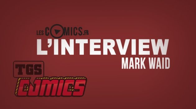 Mark Waid en Interview au Toulouse Game Show 2017