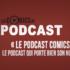 podcast Le Podcast Comics