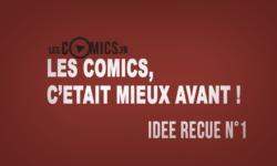Les comics, c'était vraiment mieux avant ? – Idée reçue n°1