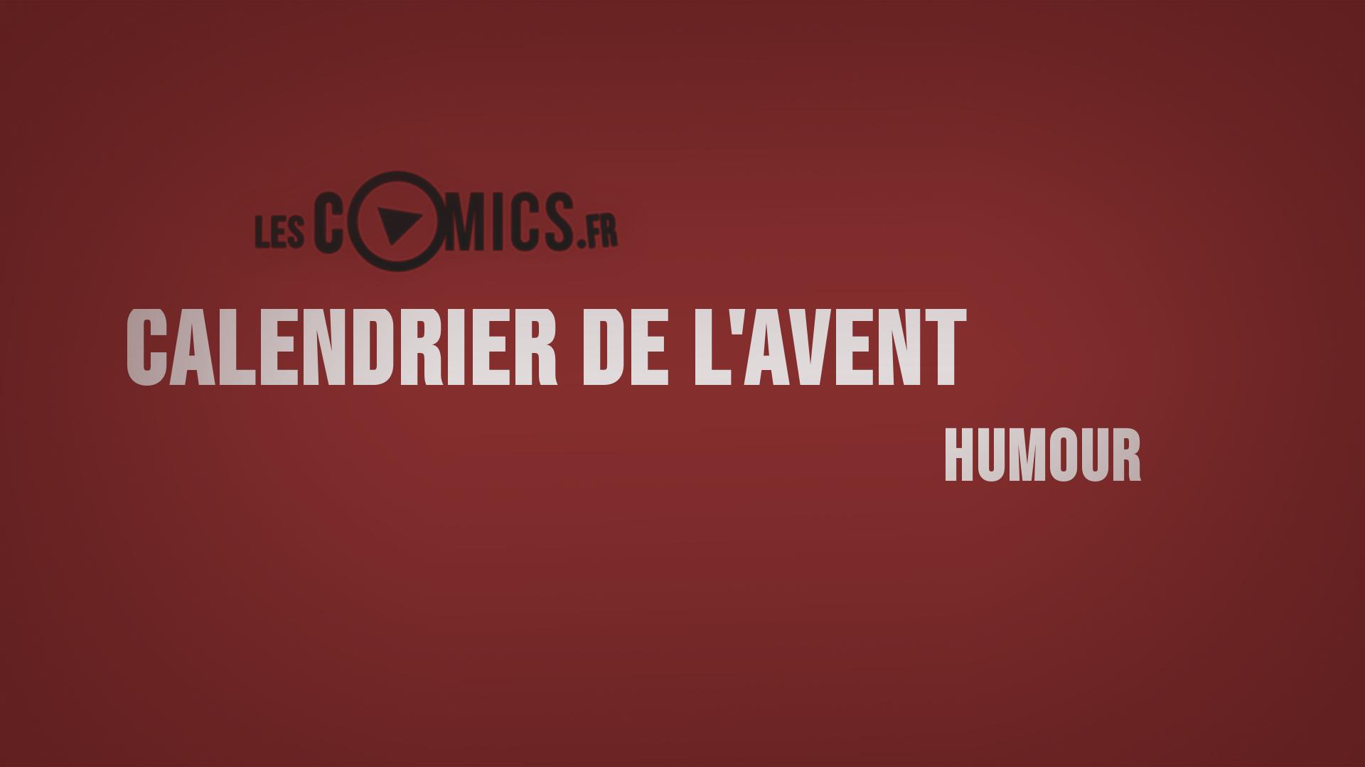 Calendrier De Lavent Humour.Calendrier De L Avent Jour 2 Humour Lescomics Fr