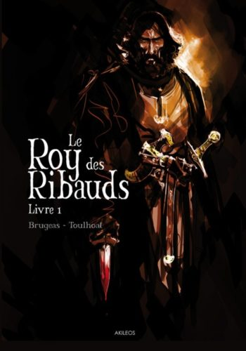 Akileos Le roy des Ribauds tome 1