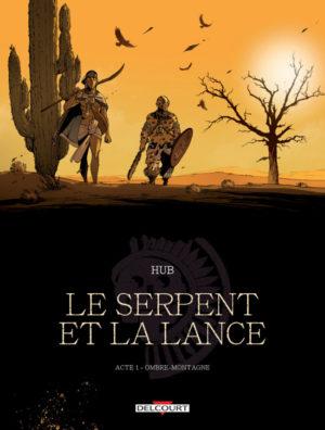Delcourt Le Serpent et la Lance tome 1