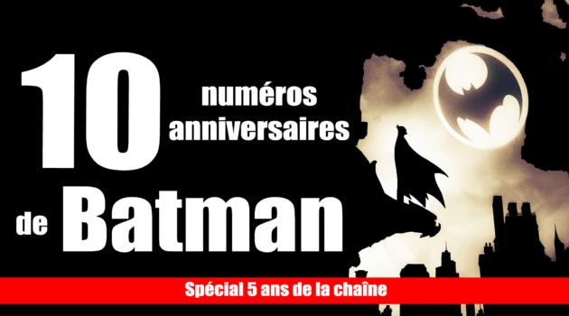 Decouvres 10 comics anniversaires de Batman 10 comics anniversaires de Batman