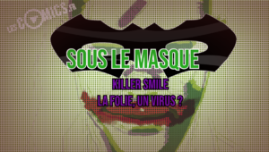 Killer Smile Sous le masque