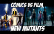 New Mutants film vs comics