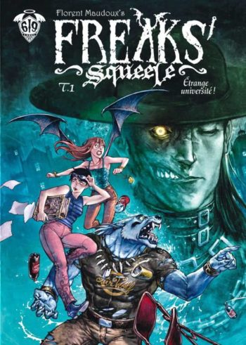 Freaks Squeele Label619 Tome 1