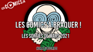 comics sorties mars 2021 #braquocomics
