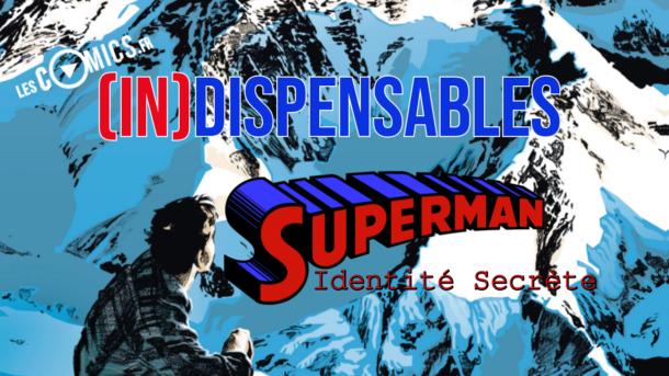 superman meilleur comics identité secrète