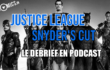 Justice League Zack Snyder Cut avis podcast