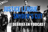 Justice League Zack Snyder Cut avis podcast
