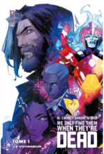 we only find them when they're dead sorties comics juillet 2021