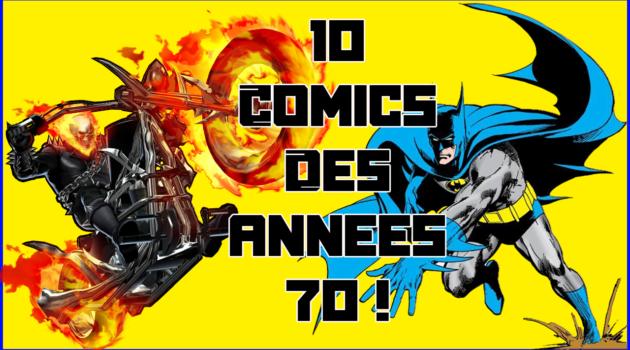 10 comics des années 70 ghost rider batman